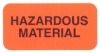 "Reminder Labels, HAZARDOUS MATERIAL: - Fl Red, 1-1/2"" X 3/4"" (Roll of 250)"