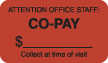 "S-8060 - Insurance Labels, CO-PAY - Fl Red, 1-1/2"" X 7/8"" (Roll of 250)"
