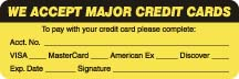 "S-5790 - Billing Collection Labels, WE ACCEPT MAJOR CREDIT CARDS - Fl Chartreuse, 3"" X 1"" (Roll of 250)"