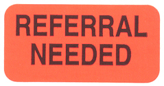 S-8028 - Reminder Labels, REFERRAL NEEDED - Fl Red, 1-1/2